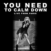 You Need To Calm Down (Live From Paris) de Taylor Swift