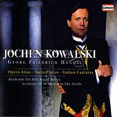 Jochen Kowalski - Handel: Opera Arias, Sacred Arias and Italian Cantatas by Various Artists