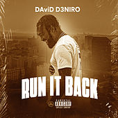 Run It Back by DAviD D3NIRO
