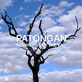 Nowhere But the End de Patongan