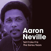 Tell It Like It Is: The Sansu Years by Aaron Neville