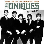 Don't Let The Sun Catch You Cryin' by The Uniques (Doo Wop)