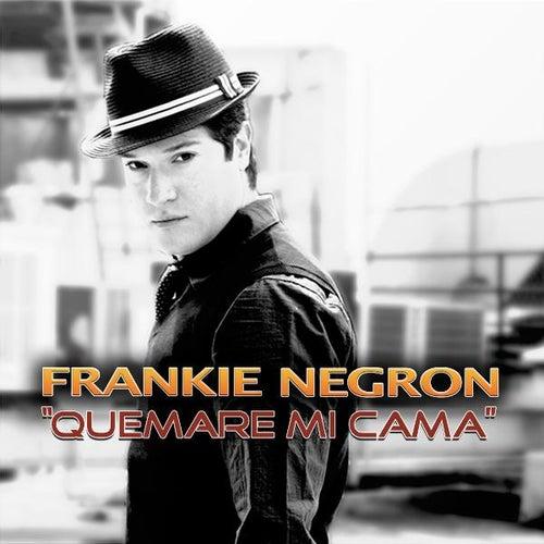 Quemare Mi Cama (Salsa Version) - Single by Frankie Negron