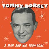A Man and His Trombone de Tommy Dorsey