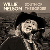 South of the Border di Willie Nelson