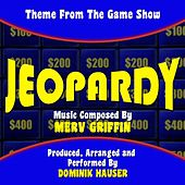 Jeopardy - Main Theme from the TV Series (feat. Dominik Hauser) - Single de Merv Griffin