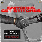 Snitches Get Stitches by Sidhu Moose Wala