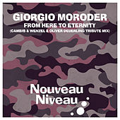 From Here to Eternity (Cambis & Wenzel & Oliver Deuerling Tribute Mix) de Giorgio Moroder