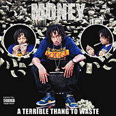 A Terrible Thang to Waste by Money Holmes
