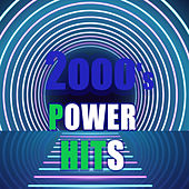 2000's Power hits - anni duemila di Various Artists