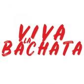Viva la Bachata de Chicho Severino, Eladio Romero Santos, Luis Vargas, Hector Acosta, Frank Reyes