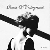 Queens of Underground (Mixed By Padhme) by Various Artists