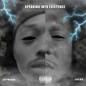 Speaking into Existence von Jules