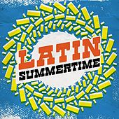 Latin Summertime by Various Artists