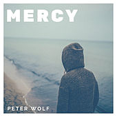 Mercy by Peter Wolf