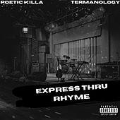 Express Thru Rhyme by Poetic Killa