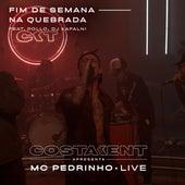 Fim de Semana na Quebrada (Live) by CostaKent & MC Pedrinho