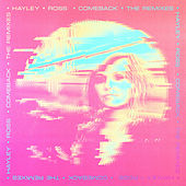 Come Back (The Remixes) by Hayley Ross