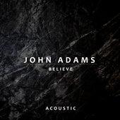Believe (Acoustic) de John Adams
