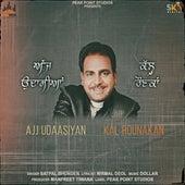 Ajj Udasiyan Kal Rounakan by Dollar