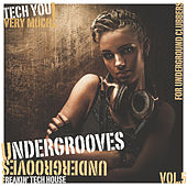Undergrooves, Vol. 5 (Freakin' Tech House & For Underground Clubbers) by Various Artists