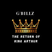 The Return Of King Arthur (Instrumental) von G'Billz