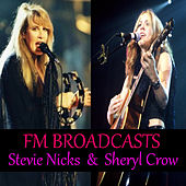 FM Broadcasts Stevie Nicks & Sheryl Crow de Stevie Nicks