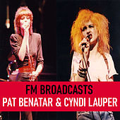 FM Broadcasts Pat Benatar & Cyndi Lauper de Pat Benatar