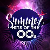 Summer Hits of the 00s von Various Artists