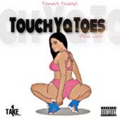 Touch Yo Toes de Famous