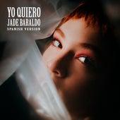 yo quiero! (spanish version) de Jade Baraldo