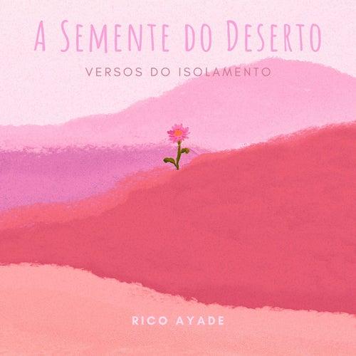 A Semente do Deserto (Versos do Isolamento) de Rico Ayade