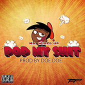 Pop My Shit by Mr. Wired Up