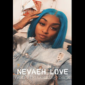 Won't Be Coming Back by Nevaeh Love