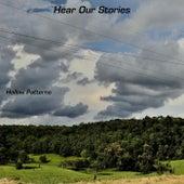 Hear Our Stories de Hollow Patterns