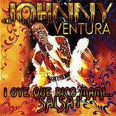 ¡Oye Que Rico Mami... Salsa! by Johnny Ventura