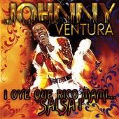 ¡Oye Que Rico Mami... Salsa! de Johnny Ventura