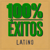100% Éxitos - Latino von Various Artists