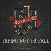 Trying Not to Fall von No Justice