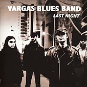 Last Night by Vargas Blues Band