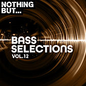 Nothing But... Bass Selections, Vol. 12 by Various Artists