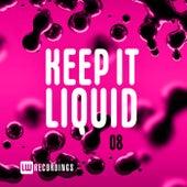 Keep It Liquid, Vol. 08 by Various Artists