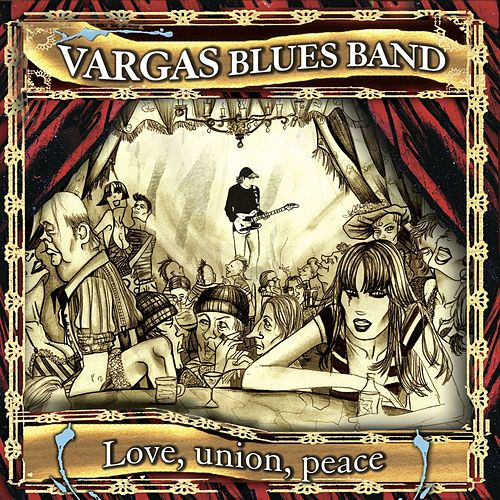 Love, union, peace by Vargas Blues Band