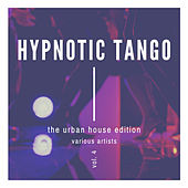 Hypnotic Tango (The Urban House Edition), Vol. 4 by Various Artists