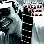 The Best Of Vargas Blues Band de Vargas Blues Band