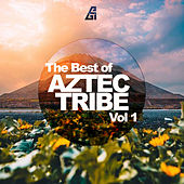 The Best Of Aztec Tribe, Vol. 1 by Various Artists