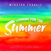 Looking for the Summer by Winston Francis