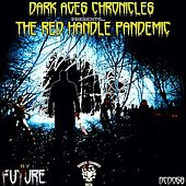 Dark Ages Chronicles - The Red Handle Pandemic PT1 de Future