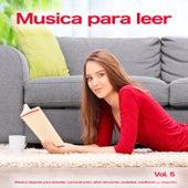 Musica para leer: Música relajante para estudiar, concentración, alivio del estrés, ansiedad, meditación y relajación, Vol. 5 de Musica para Concentrarse
