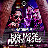 Big Nose Many Hoes / Street von Magenta